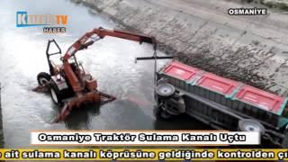 Osmaniye Traktör Sulama Kanalı Uçtu