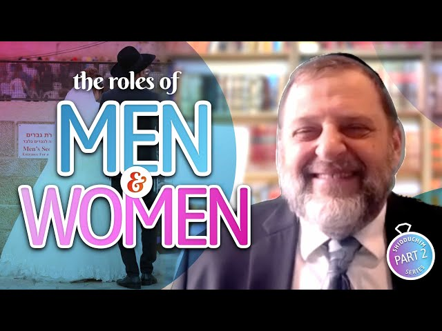 Shidduch Series #2: The Roles of Men & Women (Ep. 116)