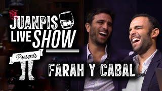 The Juanpis Live Show - Farah y Cabal