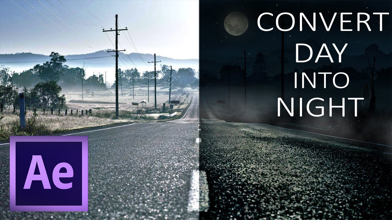 Advanced day to night conversion after effects tutorial youtube.