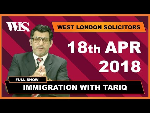 Immigration with Tariq - 18-04-2018