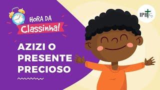 Classinha - Azizi Um Presente Precioso