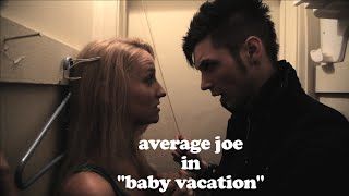 """Baby Vacation"" ft Andy Biersack - AVERAGE JOE S1 E5"