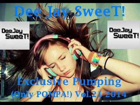 Dee Jay SweeT - Exclusive Pumping (Only POMPA!) Vol.21 2014