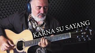 Karna Su Sayang fingerstyle guitar