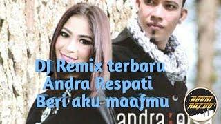 Download Lagu DJ remix terbaru    Andra Respati - Beri aku maafmu ( by NOFIN ASIA) mp3