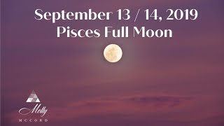 Sept 13 / 14 Pisces Full Moon ~ Listening To Your Soul's Perspective