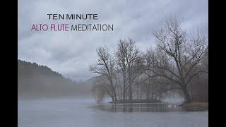 Ten Minute Alto Flute Meditation