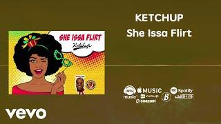 Ketchup She Issa Flirt Audio.mp3