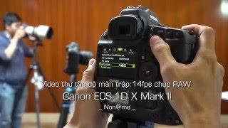 canon eos-1d x mark ii thu toc do chup lien tiep 14fps voi bo nho dem 170 anh raw