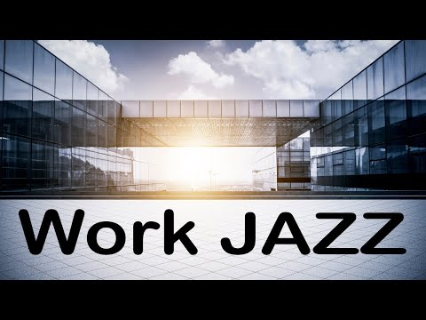 Work City JAZZ Music - Soft Instrumental JAZZ Music for Working & Study at Home