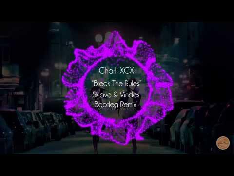 [House] Charli XCX - Break The Rules (Skiavo & Vindes Bootleg Remix)