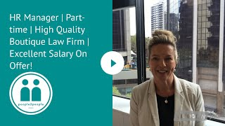 HR Manager | Part-time | High Quality Boutique Law Firm | Excellent Salary On Offer!
