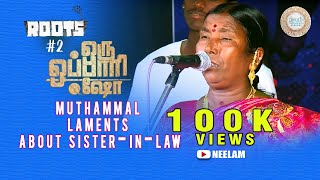 Muthammal laments about sister-in-law | Oru Oppari Show