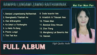 Far Men Par - Bawipai Lungawizawng Raithawinak (Full Album)