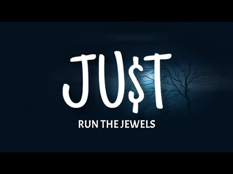 Run The Jewels – JUST (Lyrics) ft. Pharrell Williams & Zack de la Rocha