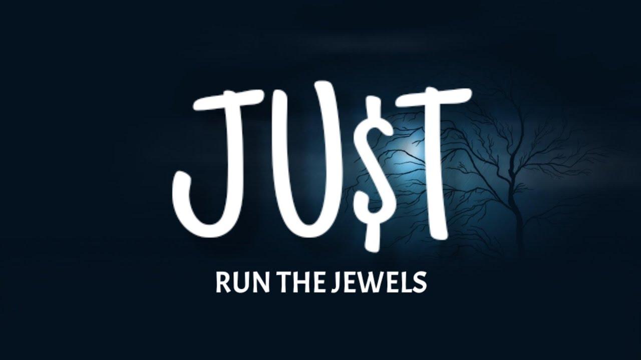 Download Run The Jewels - JUST (Lyrics) ft. Pharrell Williams & Zack de la Rocha