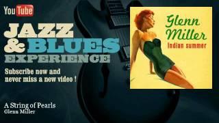 Glenn Miller - A String of Pearls - JazzAndBluesExperience