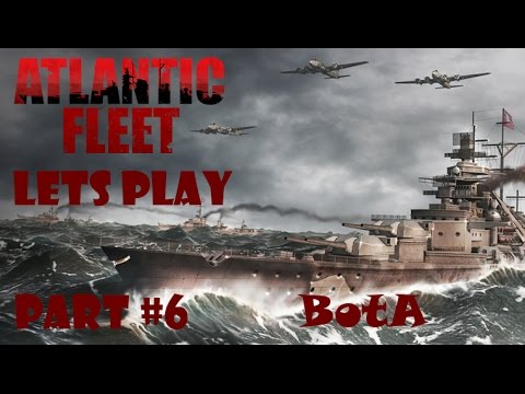 Let's Play Atlantic Fleet [Deutsch/German] #6 BotA Überfüllte Werften