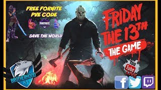 FRIDAY THE 13TH GAME/Fortnite Give away Code/Join us/With Furisbrothers85