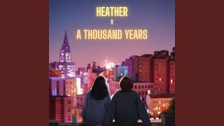 Download Lagu Heather X a Thousand Years mp3