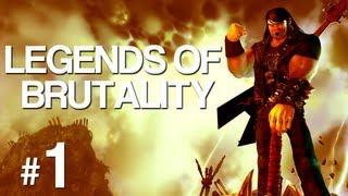 [1] Legends of Brutality (Brutal Legend w/ GaLm)
