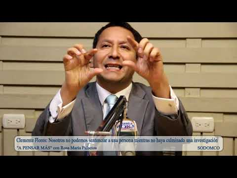 Clemente Flores: Nosotros no podemos sentenciar a una persona mientras no ...