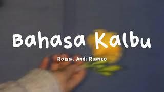 Download Raisa, Andi Rianto - Bahasa Kalbu (Lyrics)