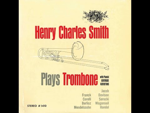 Henry Charles Smith Plays Trombone SIDE I