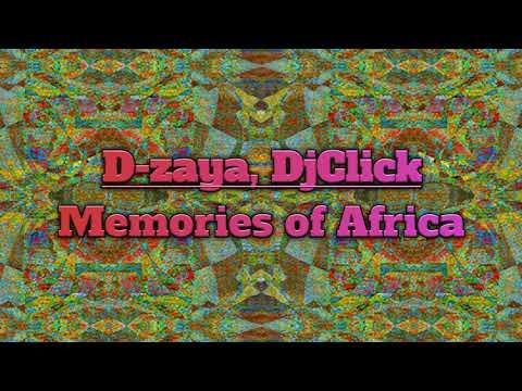D-zaya & DjClick - Memories Of Africa