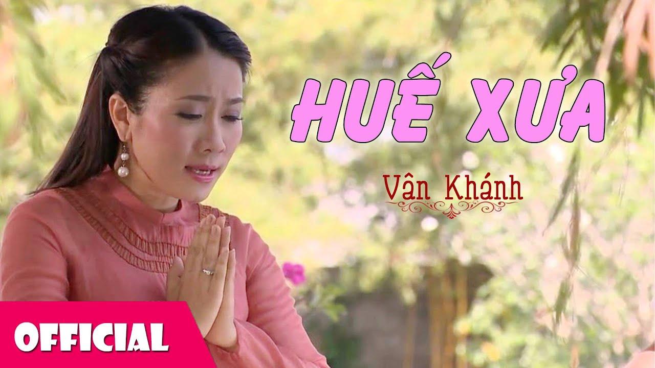 Huế Xưa – Vân Khánh [Official Audio]