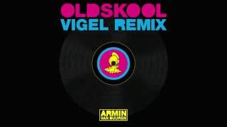 Armin van Buuren - Oldskool (Vigel Extended Remix)