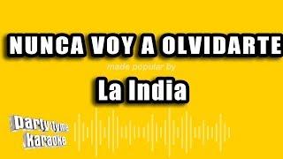 La India - Nunca Voy A Olvidarte (Versión Karaoke)