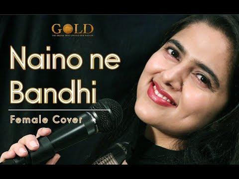 Naino Ne Baandhi | Gold | Cover By Neha Kaur | Akshay Kumar | Arko | Yasser Desai