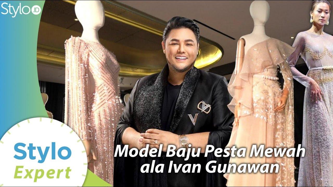 Baju Pesta Ivan Gunawan Model Terbaru yang Mewah untuk Jadi Tren Kondangan  & Wedding 10  Stylo.ID