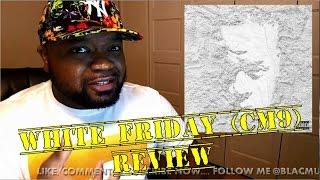 Yo Gotti - White Friday (CM9) (Review)