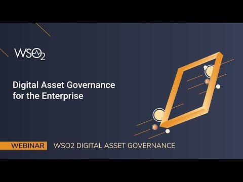 Digital Asset Governance for the Enterprise, WSO2 Webinar
