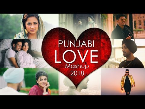 Punjabi Love Mashup 2018 - DJ Danish | Best Punjabi Mashup | Official Latest Punjabi Song 2018