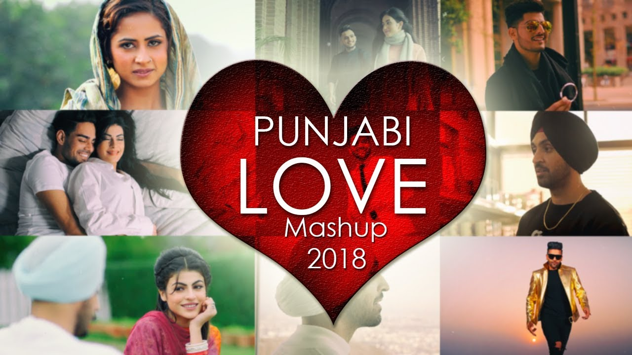 Punjabi Love Mashup 2018 - DJ Danish | Best Punjabi Mashup