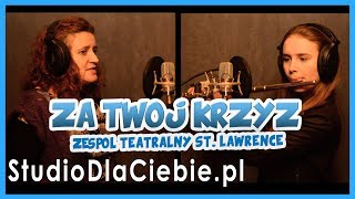 Za Twój Krzyż (At the Cross) - Hillsong (cover by Zespół Teatralny ST. Lawrence)