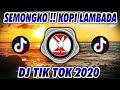 Pasukan Semongko Tarik Sis Dj Kopi Lambada Viral Tik Tok  Dj Tiktok Terbaru   Mp3 - Mp4 Download