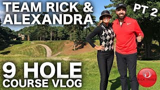 THE DREAM TEAM! 9 HOLE COURSE VLOG PART 2