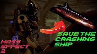 Save the Crashing Ship (Mass Effect 2 Gameplay)