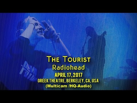 The Tourist - Radiohead - 4/17/17 - [Multicam/HQ-Audio] - Gr