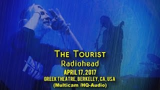 The Tourist - Radiohead - 4/17/17 - [Multicam/HQ-Audio] - Greek Theatre, Berkeley, CA, USA