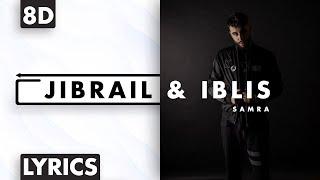 8D AUDIO | Samra - Jibrail & Iblis (Lyrics)