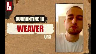 Quarantine 16 - Weaver [013]