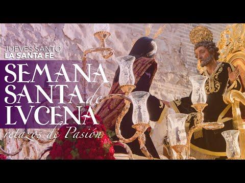 VÍDEO: Retazos de la Semana Santa de Lucena. Jueves Santo: La Santa Fe