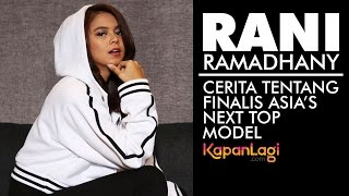 Rani Ramadhany - Best & Worst Part di Asia's Next Top Model