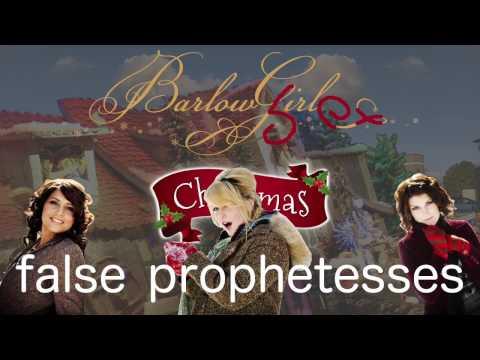 BarlowGirl Christmas false prophetesses